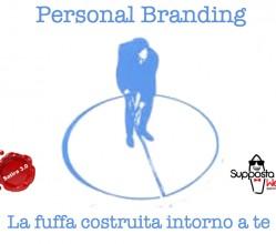 Personal Branding – la fuffa costruita intorno a te