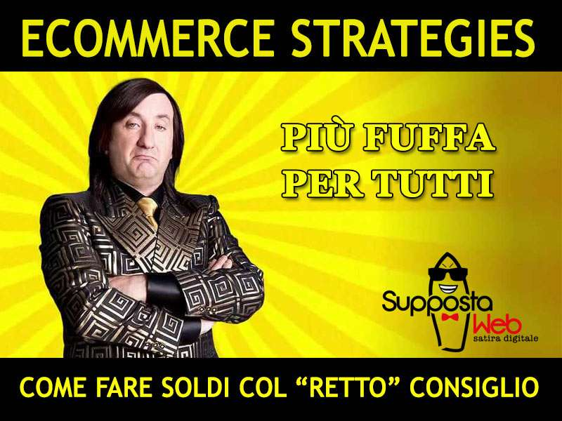 "E-commerce strategies: come fare soldi col ""retto"" di altri!"
